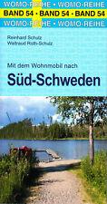 Mit dem Wohnmobil nach Süd-Schweden - Womo-Reihe Band 54 von R.+W. Schulz