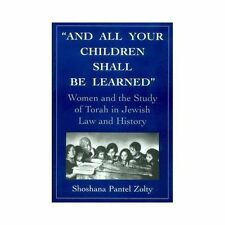 And All Your Children Shall Be Learned: Women and the Study of the Torah in Jewi