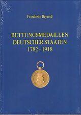 1645: Rettungsmedaillen Deutscher Staaten 1782 - 1918, Friedhelm Beyreiß