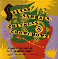 Salsas, Sambals, Chutneys and Chowchows by Chris Schlesinger, John Willoughby