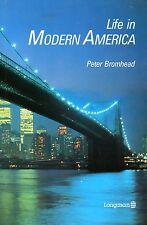 LIFE IN MODERN AMERICA / PETER BROMHEAD / LIVRE EN ANGLAIS TBE