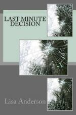 Last Minute Decision by Lisa Anderson (2014, Paperback)
