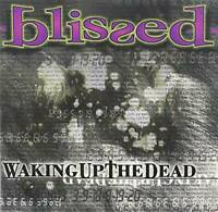Waking Up the Dead - Audio CD By Blissed - VERY GOOD