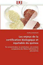 Les enjeux de la certification biologique et équitable du quinoa: Du consommateu