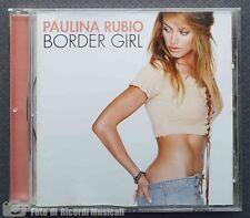 PAULINA RUBIO - BORDER GIRL CD PERFETTO Anno 2002 Universal Ita