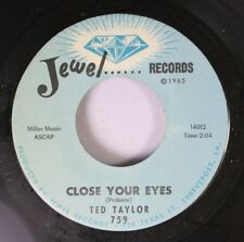 R&B Popcorn Nm! 45 Ted Taylor - Close Your Eyes / You'Ve Been Crying On Jewel Re
