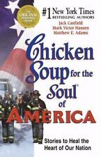 Chicken Soup for the Soul: Chicken Soup for the Soul of America : Stories to Hea
