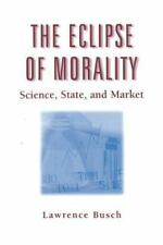 The Eclipse of Morality: Science, State, and Market (Sociological Imagination an