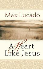 A Heart Like Jesus by Lucado, Max