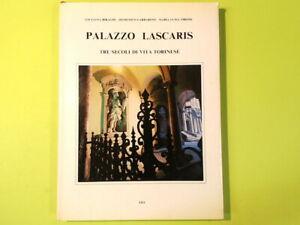PALAZZO LASCARIS TRE SECOLI DI VITA TORINESE BIRAGHI GARBARINO TIBONE EDA