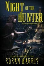 The Ever Chace Chronicles Ser.: Night of the Hunter by Susan Harris (2018,.