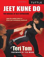 Jeet Kune Do: The Arsenal of Self-Expression by Wong, Ted, Tom, Teri | Paperback