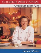 Cooking with Caprial: American Bistro Fare ~ NEW