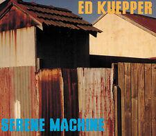 Serene Machine by Ed Kuepper (CD Digipak) - BRAND NEW