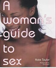 NEW Book A Woman's Guide to Sex Kate Taylor Cassell Photographs by Laura Knox
