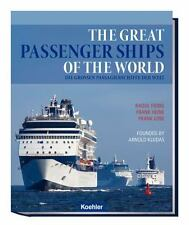 Great Passenger Ships of the World: By Fiebig, Raoul Heine, Frank Lose, Frank