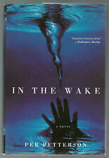 In the Wake by Per Petterson (2006, Hardcover) 1st Edition 1st Printing