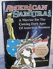 American Samurai : Warrior for the Coming Dark Ages of American Business