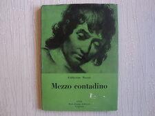 MEZZO CONTADINO - GILBERTO ROSSI - NERI POZZA - PRIMA EDIZIONE