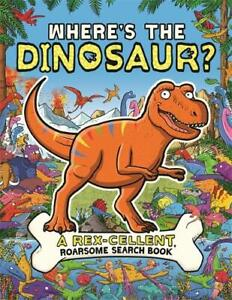 Where's the Dinosaur?: A Rex-cellent Search-and-Find Book (Search and Find Activ