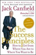 The Success Principles(TM) - 10th Anniversary Edition: How to Get from Where Yo