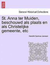 St. Anna Ter Muiden, Beschouwd Als Plaats En Als Christelijke Gemeente, Etc (...