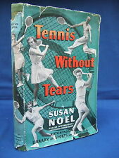 Tennis Without Tears by Susan Noel HB DJ Illustrated c1947
