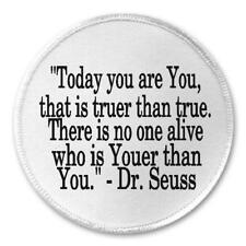 """Today You Are You Truer Than True Dr Seuss Quote - 3"""" Sew / Iron On Patch Inspo"""