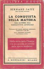 La conquista della Materia - Dall'Alchimia alla Radioattività Mondadori 1937