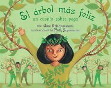 Elarbol mas feliz: Un Cuento Sobre Yoga (Spanish Edition)