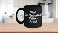 Tattoo Artist Mug Black Coffee Cup Funny Gift for Inked Skin Art