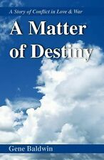 A Matter of Destiny by Gene Baldwin (2002, Paperback)