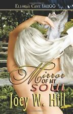 MIRROR OF MY SOUL by Joey W. Hill EROTIC CONTEMPORARY D/s KINK ROMANCE ~ TABOO