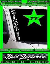 Bad Influence VINYL DECAL Sticker Hated Satisfied Diesel Car Truck Turbo Boost