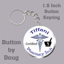 Pharmacy Tech Keyring/Bag Tag Personalized with Name  1.5 Inch Charm