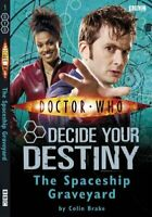 Doctor Who: The Spaceship Graveyard: Decide Your De... by Brake, Colin Paperback