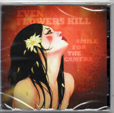 Even Flowers Kill - Smile For The Camera CD