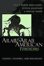 Arab and Arab American Feminisms: Gender, Violence, and Belonging by Syracuse University Press (Hardback, 2011)