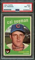 1959 Topps BB Card #367 Cal Neeman Chicago Cubs PSA NM-MT 8 !!!