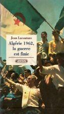 ALGERIE 1962   LA GUERRE EST FINIE   LACOUTURE