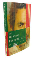 Mohsin Hamid THE RELUCTANT FUNDAMENTALIST :   A Novel 1st Edition 1st Printing