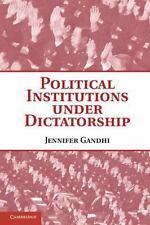 Political Institutions under Dictatorship by Jennifer Gandhi (2010, Paperback)