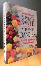 ALIMENTS SANTÉ, ALIMENTS DANGER. Par Sélection Reader's Digest