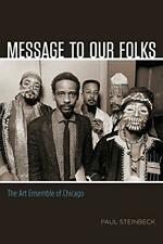 Message to Our Folks: The Art Ensemble of Chicago by Steinbeck, Paul, NEW Book,