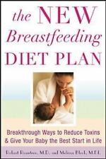 The New Breastfeeding Diet Plan: Breakthrough Ways to Reduce Toxins and Give You