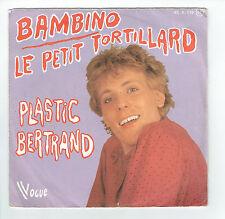 "Plastic BERTRAND Vinyle 45T 7"" BAMBINO - PETIT TORTILLARD - VOGUE 119 F Réduit"