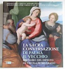 LA SACRA CONVERSAZIONE DI PALMA IL VECCHIO Artemide 2007 9788875750961