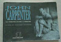 JOHN CARPENTER LA VISIONE OLTRE L'ORRORE A CURA DI GIUSEPPE GARIAZZO 1995