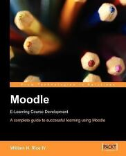 Moodle E-Learning Course Development by William Rice (2006, Paperback)
