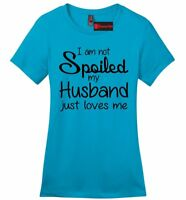 I'm Not Spoiled Husband Loves Me Ladies T Shirt Valentine's Day Wife Gift Tee Z4